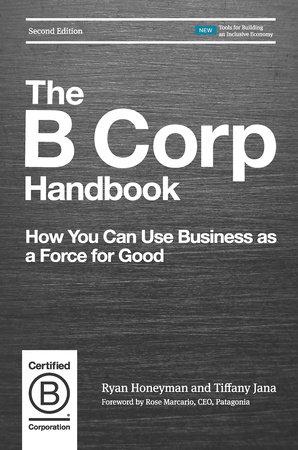 The B Corp Handbook, Second Edition by Ryan Honeyman and Tiffany Jana, DM