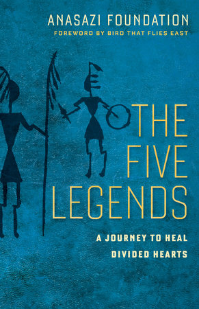 The Five Legends by Anasazi Foundation