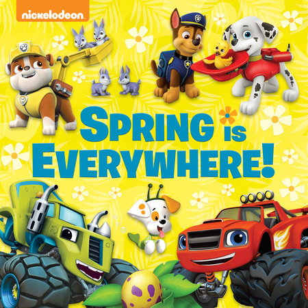 Spring Is Everywhere! (Nickelodeon) by Random House