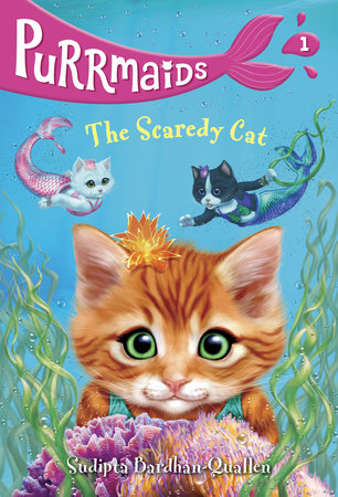 Purrmaids #1: The Scaredy Cat by Sudipta Bardhan-Quallen