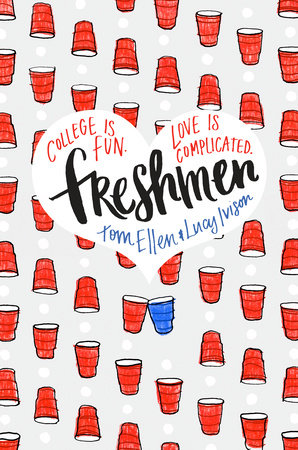 Freshmen by Tom Ellen and Lucy Ivison