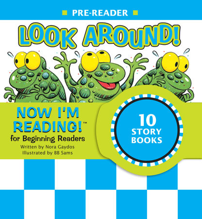 Now I'm Reading! Pre-Reader: Look Around! by Nora Gaydos