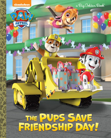 The Pups Save Friendship Day! (PAW Patrol) by Golden Books
