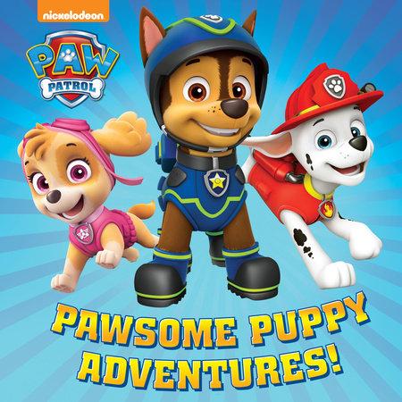 Pawsome Puppy Adventures! (PAW Patrol) by Random House