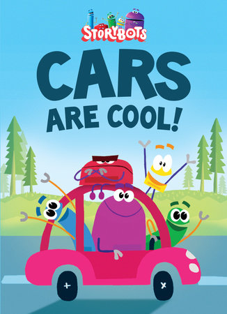 Cars Are Cool! (StoryBots) by Storybots