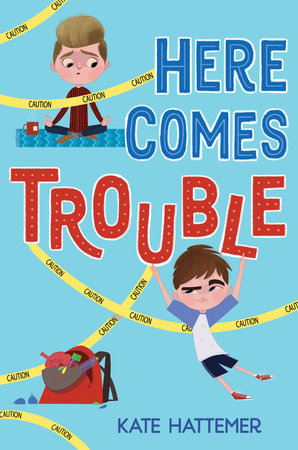 Here Comes Trouble by Kate Hattemer