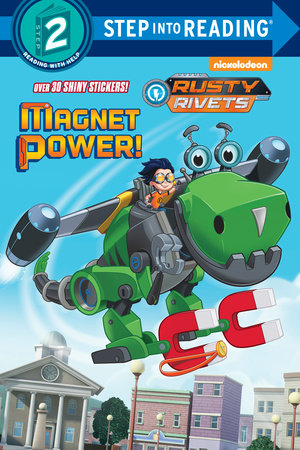 Magnet Power! (Rusty Rivets) by Tex Huntley
