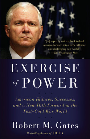 Exercise of Power by Robert M. Gates
