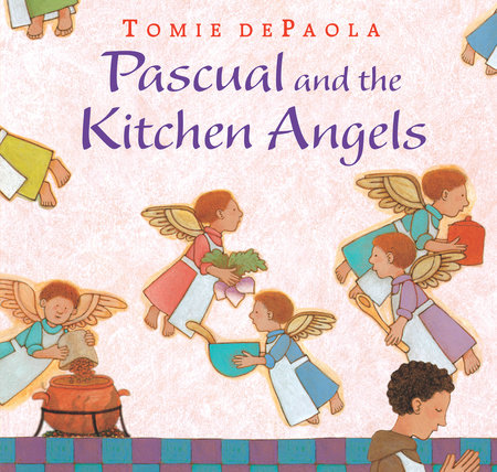 Pascual and the Kitchen Angels by Tomie dePaola