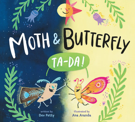 Moth & Butterfly: Ta Da! by Dev Petty