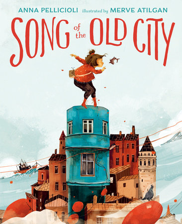 Song of the Old City by Anna Pellicioli
