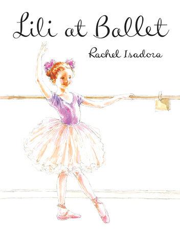 Lili at Ballet by Rachel Isadora