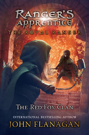 The Royal Ranger: The Red Fox Clan by John Flanagan