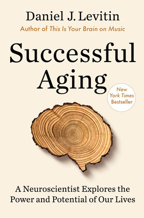 Successful Aging by Daniel J Levitin