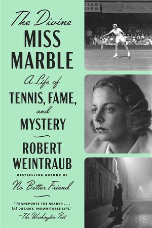 The Divine Miss Marble by Robert Weintraub