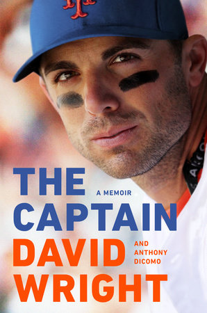 The Captain by David Wright and Anthony DiComo