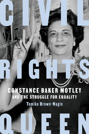 Civil Rights Queen by Tomiko Brown-Nagin