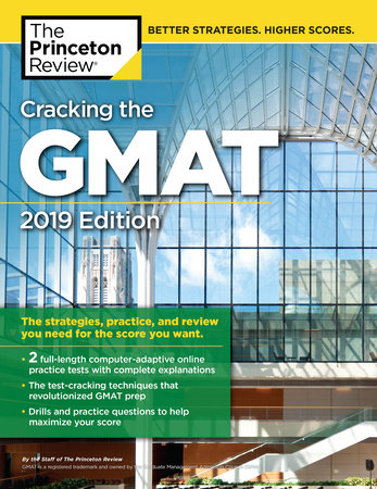 Cracking the GMAT with 2 Computer-Adaptive Practice Tests, 2019 Edition by The Princeton Review