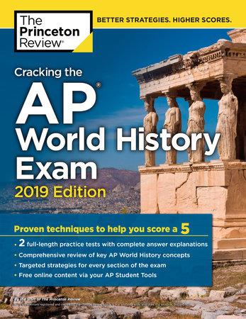 Cracking the AP World History Exam, 2019 Edition by The Princeton Review    PenguinRandomHouse com: Books