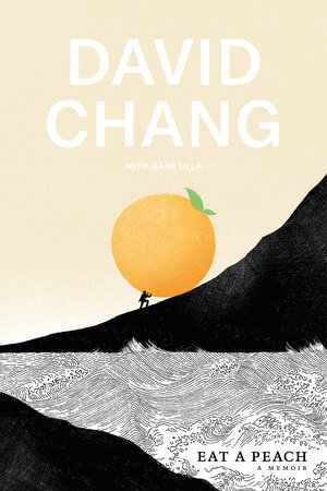 Eat a Peach by David Chang, Gabe Ulla