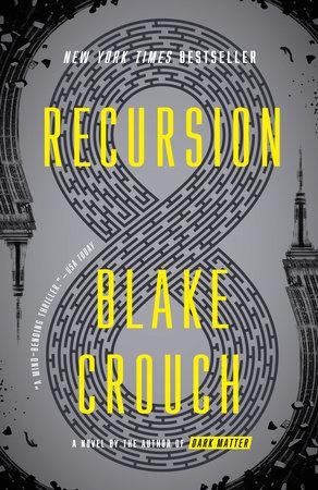 Recursion by Blake Crouch | PenguinRandomHouse com: Books