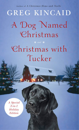 A Dog Named Christmas and Christmas with Tucker by Greg Kincaid