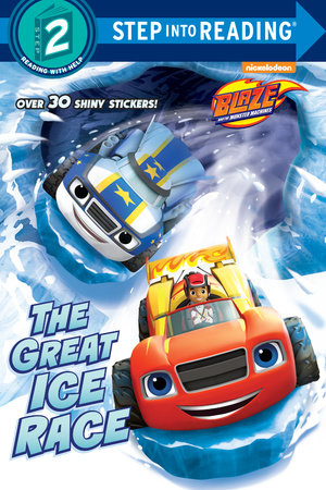 The Great Ice Race (Blaze and the Monster Machines) by Renee Melendez