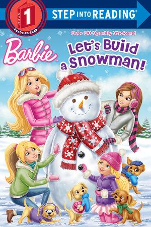 Let's Build a Snowman! (Barbie) by Kristen L. Depken