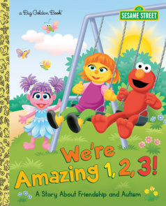 We're Amazing 1,2,3! A Story About Friendship and Autism (Sesame Street)