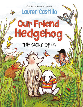 Our Friend Hedgehog by Lauren Castillo