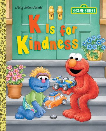 K is for Kindness (Sesame Street) by Jodie Shepherd
