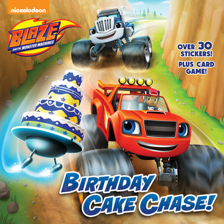 Birthday Cake Chase! (Blaze and the Monster Machines) by Tonya Leslie