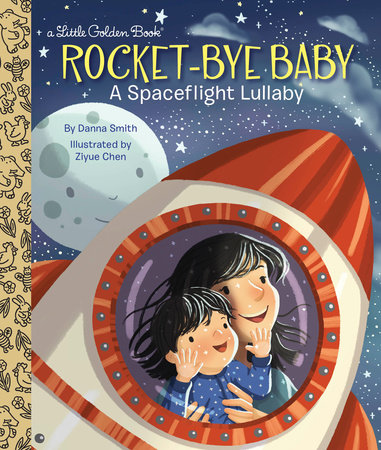Rocket-Bye Baby: A Spaceflight Lullaby by Danna Smith