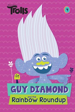 Guy Diamond and the Rainbow Roundup (DreamWorks Trolls) by David Lewman