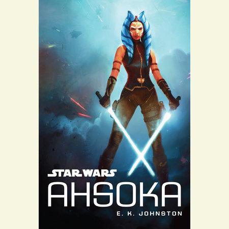 Star Wars Ahsoka by E.K. Johnston