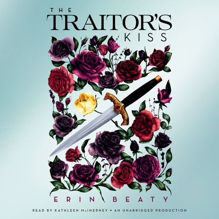 The Traitor's Kiss by Erin Beaty