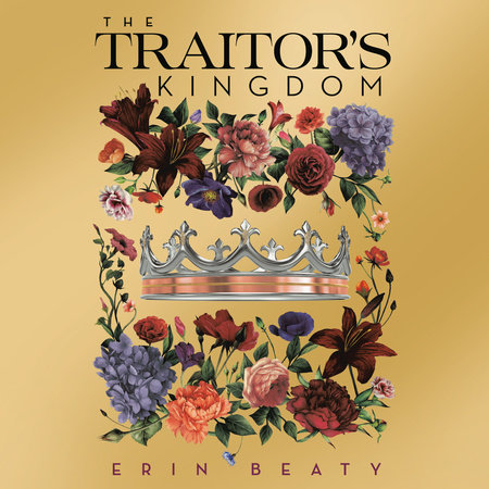 The Traitor's Kingdom by Erin Beaty
