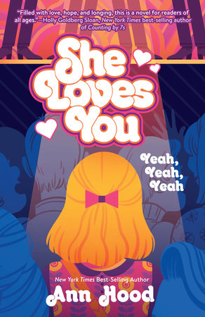 She Loves You (Yeah, Yeah, Yeah) by Ann Hood