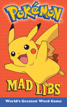 Pokemon Mad Libs by Eric Luper