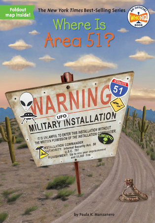 Where Is Area 51? by Paula K. Manzanero and Who HQ
