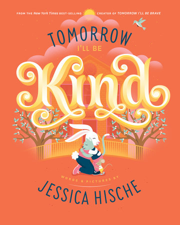 Tomorrow I'll Be Kind by Jessica Hische