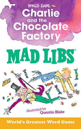 Charlie and the Chocolate Factory Mad Libs by Roald Dahl and Leigh Olsen