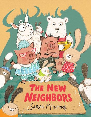 The New Neighbors by Sarah McIntyre
