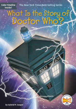 What Is the Story of Doctor Who? by Gabriel P. Cooper and Who HQ
