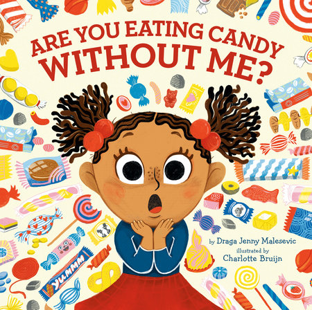 Are You Eating Candy without Me? by Draga Jenny Malesevic