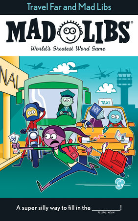 Travel Far and Mad Libs by Anthony Casciano