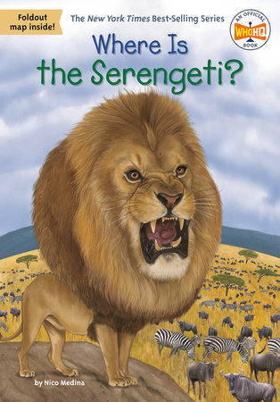 Where Is the Serengeti? by Nico Medina; Illustrated by Manuel Gutierrez