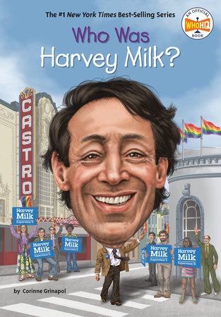 Who Was Harvey Milk? by Corinne A. Grinapol and Who HQ