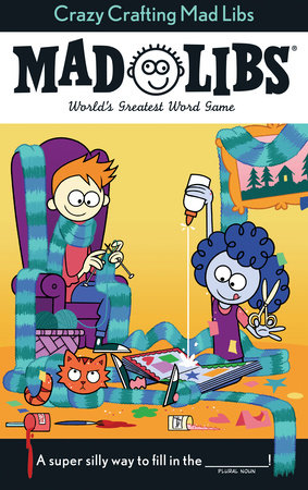 Crazy Crafting Mad Libs by Kristin Conte