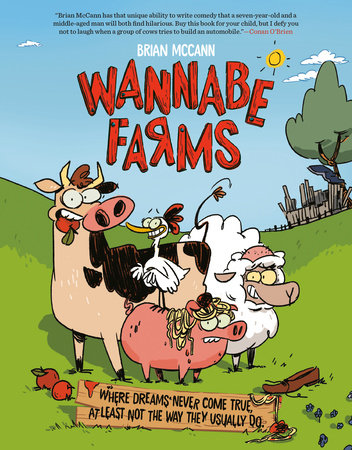 Wannabe Farms by Brian McCann